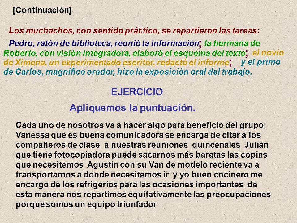 ; ; ; EJERCICIO Apliquemos la puntuación. [Continuación]